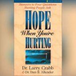 Hope When You're Hurting Answers to Four Questions Hurting People Ask, Dan B. Allender, PLLC