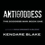 Antigoddess, Kendare Blake