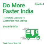Do More Faster India Techstars Lessons to Accelerate Your Startup, 2nd Edition, David Cohen