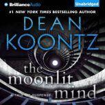 The Moonlit Mind A Tale of Suspense, Dean Koontz