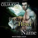 Howl My Name, Celia Kyle