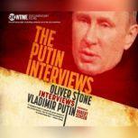 Putin Interviews, The Oliver Stone Interviews Vladimir Putin, Oliver Stone