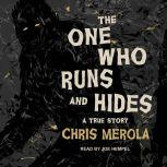 The One Who Runs and Hides A True Story, Chris Merola