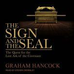 The Sign and the Seal The Quest for the Lost Ark of the Covenant, Graham Hancock