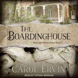 The Boardinghouse , Carol Ervin