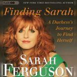 Finding Sarah A Duchess Journey to Find Herself, Sarah Ferguson