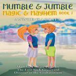Mumble & Jumble — Magic & Mayhem, Annie Gabriel