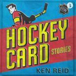 Hockey Card Stories (Booktrack Edition) True Tales from Your Favourite Players, Ken Reid