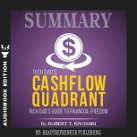 Summary of Rich Dad's Cashflow Quadrant: Guide to Financial Freedom by Robert T. Kiyosaki, Readtrepreneur Publishing