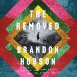 The Removed A Novel, Brandon Hobson