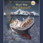 What Was the Titanic?, Stephanie Sabol