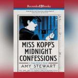Miss Kopp's Midnight Confessions, Amy Stewart