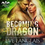 Becoming Dragon, Eve Langlais