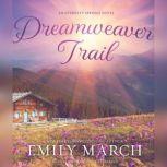 Dreamweaver Trail An Eternity Springs Novel, Emily March