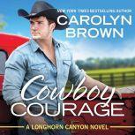 Cowboy Courage, Carolyn Brown