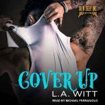 Cover Up, L.A. Witt