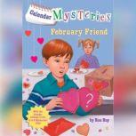 Calendar Mysteries #2: February Friend, Ron Roy