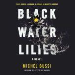 Black Water Lilies, Michel Bussi