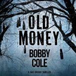 Old Money, Bobby Cole