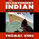 The Inconvenient Indian: A Curious Account of Native People in North America, Thomas King