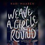 Weave a Circle Round, Kari Maaren