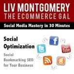 Social Optimization Social Bookmarking SEO for Your Business, Liv Montgomery