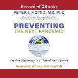 Preventing the Next Pandemic, Peter J. Hotez