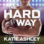 The Hard Way, Katie Ashley