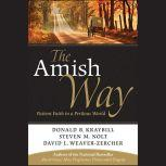 The Amish Way Patient Faith in a Perilous World, Donald B. Kraybill