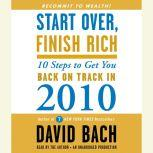 Start Over, Finish Rich 10 Steps to Get You Back on Track in 2010, David Bach