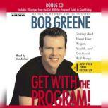 Get with the Program Getting Real About Your Weight, Health, and Emotional Well-Being, Bob Greene