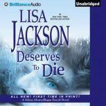 Deserves to Die, Lisa Jackson