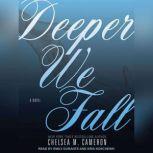Deeper We Fall, Chelsea M. Cameron