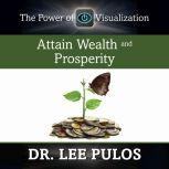 Attain Wealth and Prosperity, Lee Pulos