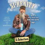 Si-renity How I Stay Calm and Keep the Faith, Si Robertson