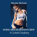 Doing Her Husbands' Crew, Nicola Nichols