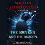 The Banker and The Dragon The Emergence of the Hei Bai Virus., Martin Lundqvist