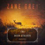 The Deer Stalker, Zane Grey