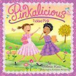 Pinkalicious: Tickled Pink, Victoria Kann