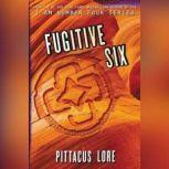 Fugitive Six, Pittacus Lore