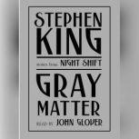 Gray Matter And Other Stories from Night Shift, Stephen King
