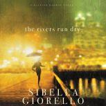 The Rivers Run Dry, Sibella Giorello