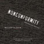 Nonconformity Writing on Writing, Nelson Algren