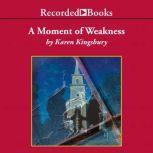 A Moment of Weakness, Karen Kingsbury