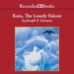 Kara, the Lonely Falcon, Joseph F. Girzone