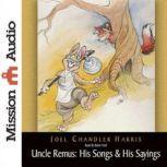 Uncle Remus: His Songs & His Sayings, Joel Chandler Harris