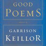 Good Poems Selected and Introduced by Garrison Keillor, Garrison Keillor