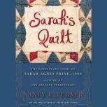 Sarahs Quilt A Novel of Sarah Agnes Prine and the Arizona Territories, 1906, Nancy E. Turner