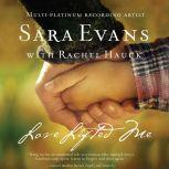 Love Lifted Me, Sara Evans
