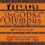 The Gods of Olympus A History, Barbara Graziosi